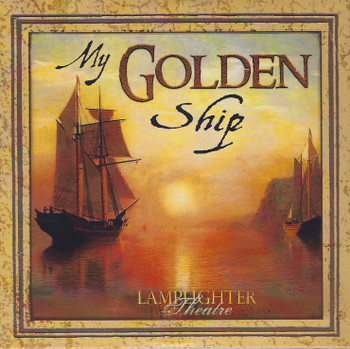 My Golden Ship - Lamplighter Theatre Dramatic Audio CD