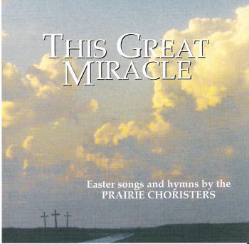 This Great Miracle CD/MP3 by Prairie Choristers