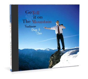Go Tell It On The Mountain CD by Fountainview Strings & Choir