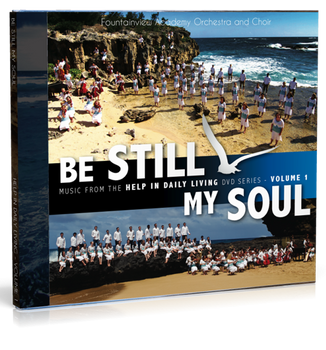 Be Still My Soul CD by Fountainview Academy Orchestra & Choir