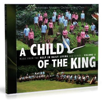 A Child Of The King CD by Fountainview Academy Orchestra & Choir
