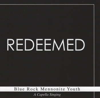 Redeemed CD by Blue Rock Mennonite Youth