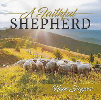 A Faithful Shepherd CD by Hope Singers