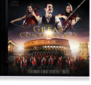 The Great Controversy - 2 CD Set by Fountainview Academy Orchestra & Choir