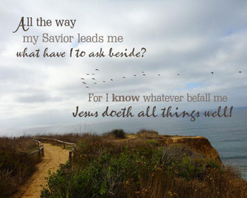 All The Way My Savior Leads Me - Wall Canvas by Prints of Peace