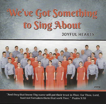 We've Got Something To Sing About CD by Joyful Hearts Chorus