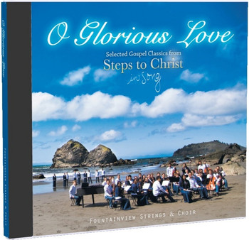 O Glorious Love CD by Fountainview Strings & Choir