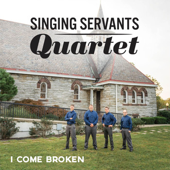 I Come Broken CD by Singing Servants Quartet