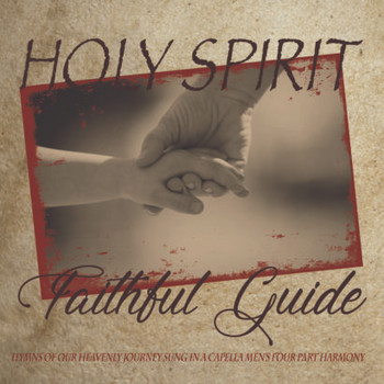 Holy Spirit Faithful Guide by Apostolic Christian Men's Sing