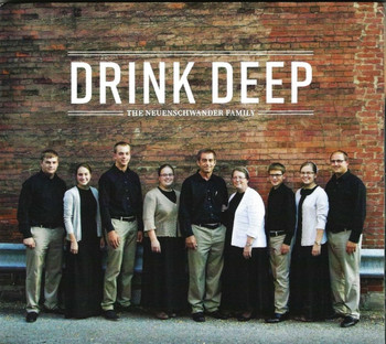 Drink Deep CD by the Neuenschwander Family