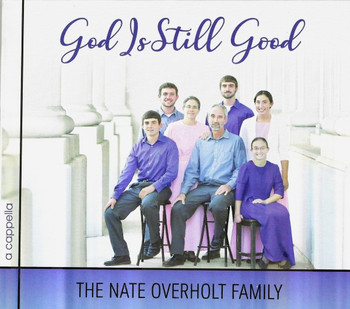 God is Still Good CD by the Nate Overholt Family