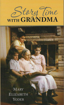 Story Time with Grandma - book by Mary Elizabeth Yoder