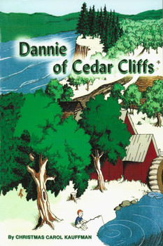 Dannie of Cedar Cliffs - Book by Christmas Carol Kauffman