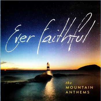 Ever Faithful CD/Mp3 by Mountain Anthems
