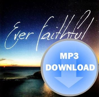 Ever Faithful MP3 by Mountain Anthems