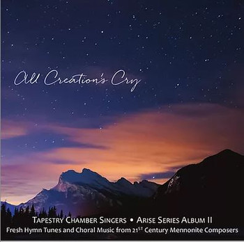 All Creation's Cry by Tapestry Chamber Singers