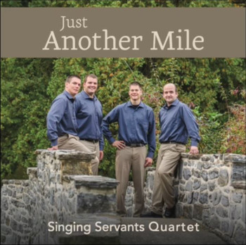 Just Another Mile CD by Singing Servants Quartet