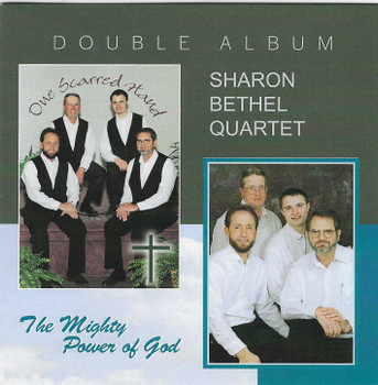 Double Album - One Scarred Hand & The Mighty Power of God CD by Sharon Bethel Quartet