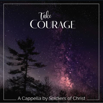 Take Courage CD By Soldiers Of Christ