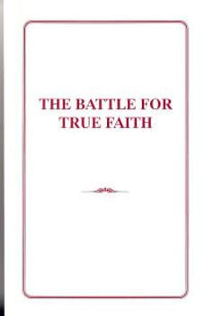 The Battle for True Faith - Book