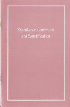 Repentance, Conversion, and Sanctification - Book