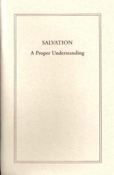 Salvation: A Proper Understanding - Book