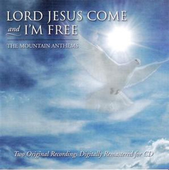 Lord Jesus Come & I'm Free CD/MP3 by Mountain Anthems