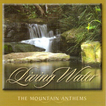 Living Water CD/MP3 by Mountain Anthems