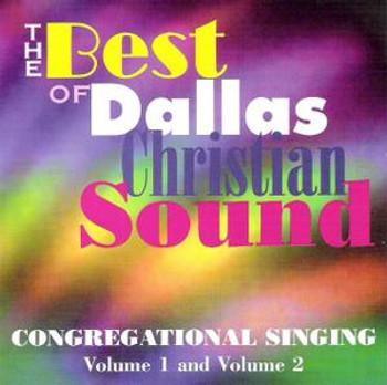 The Best of Dallas Christian Sound CD by Dallas Christian Choir