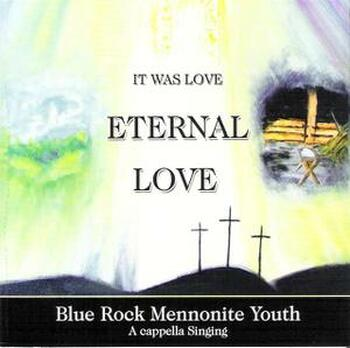 Eternal Love CD by Blue Rock Mennonite Youth