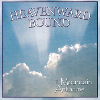 Heavenward Bound CD/MP3 by Mountain Anthems