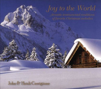 Joy to the World CD by John & Heidi Cerrigione