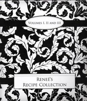 Renee's Recipe Collection Cookbook - Vol 1, 2, & 3
