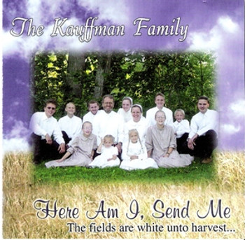 Here Am I, Send Me CD by The Kauffman Family