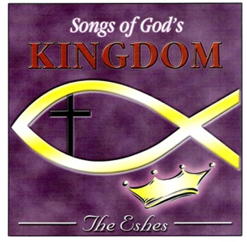 Songs Of God's Kingdom CD/MP3 by The Eshes