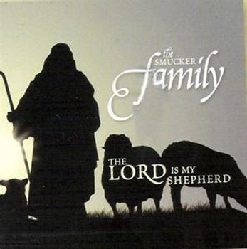 The Lord Is My Shepherd CD/MP3 by Smucker Family