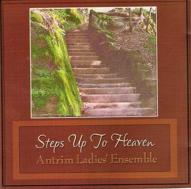 Steps Up To Heaven CD by Antrim Ladies Ensamble