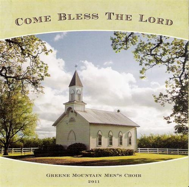Come Bless The Lord CD by Greene Mountain Men's Choir