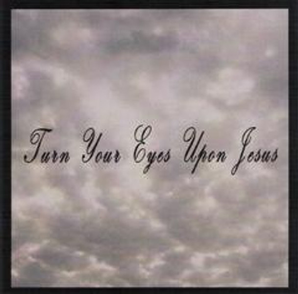 Turn Your Eyes Upon Jesus CD by Ohio Men's Group