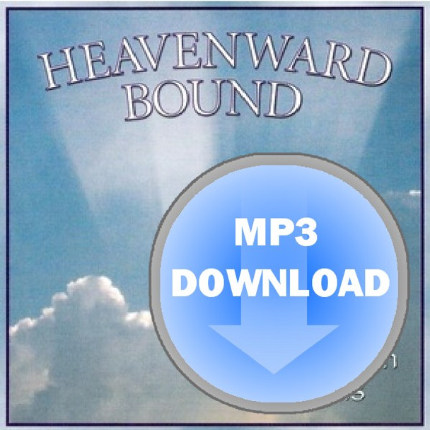 Heavenward Bound Album - Download MP3