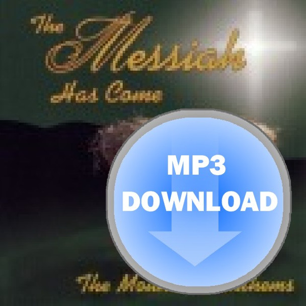 The Messiah Has Come Album - Download MP3