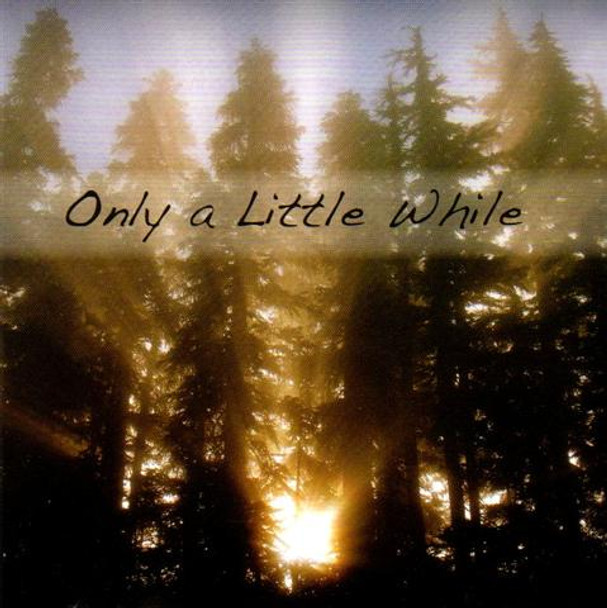 Only A Little While CD by Men's Group