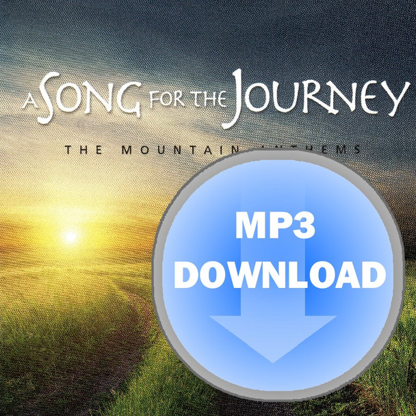A Song for the Journey Album - Download MP3 by Mountain Anthems