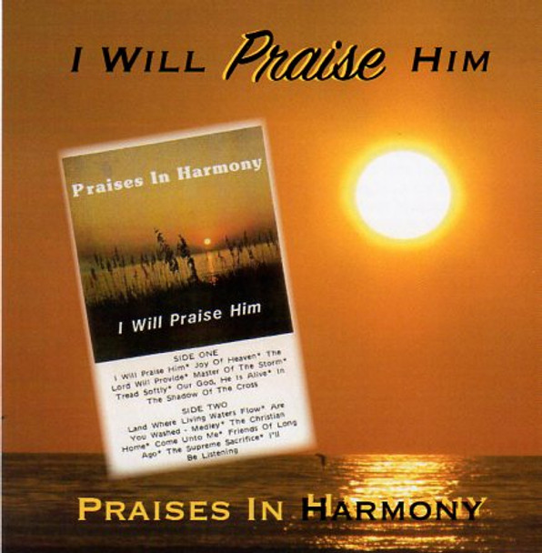 I Will Praise Him CD by Praises In Harmony
