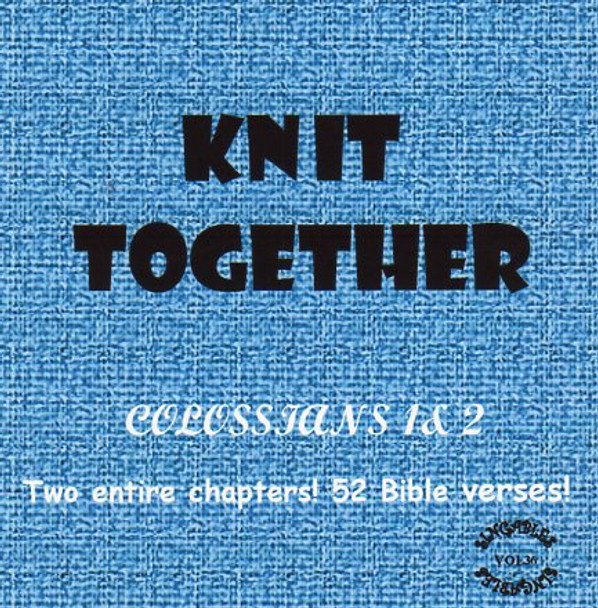 Knit Together CD - Colossians 1 & 2 - A Musical Word for Word from KJV Scripture by Heartsong Singables