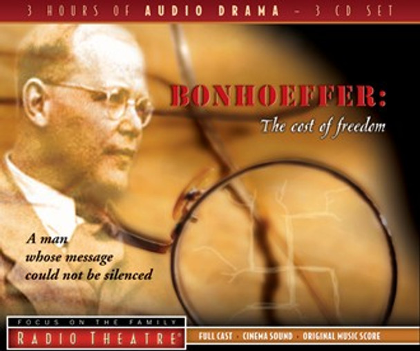 Bonhoeffer: The Cost of Freedom - Audio Drama CD by Focus on the Family