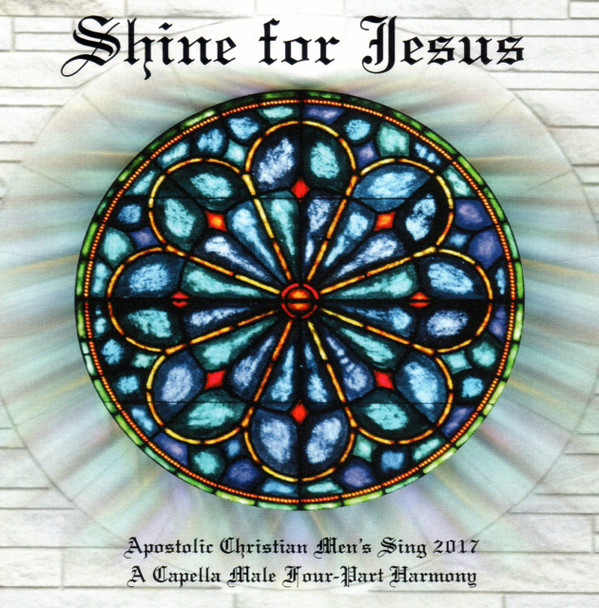 Shine For Jesus CD by Apostolic Christian Men's Sing