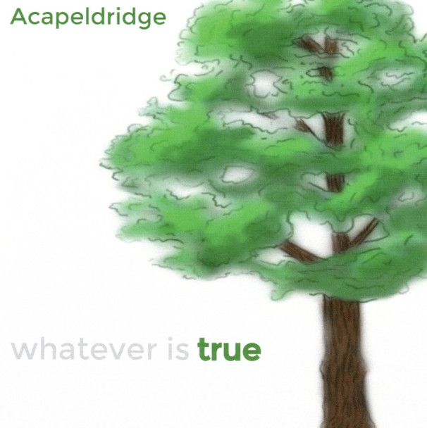 Whatever Is True CD/MP3 by Acapeldridge (Michael Eldridge)
