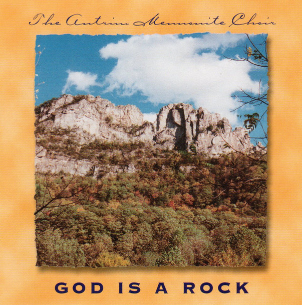 God Is A Rock CD by Antrim Mennonite Choir