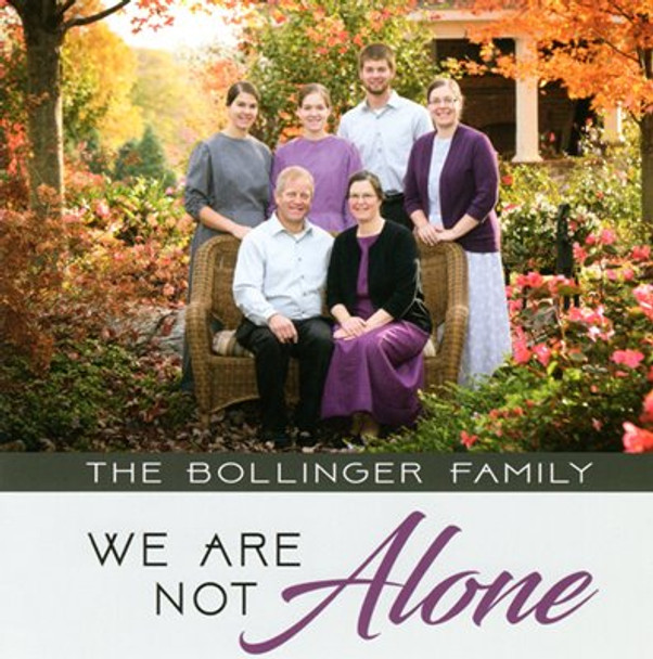 We Are Not Alone CD by The Bollinger Family